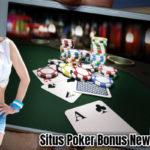 Situs Poker Bonus New Member