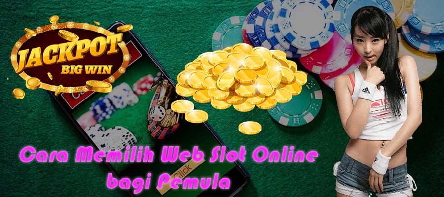 Cara Memilih Web Slot Online bagi Pemula